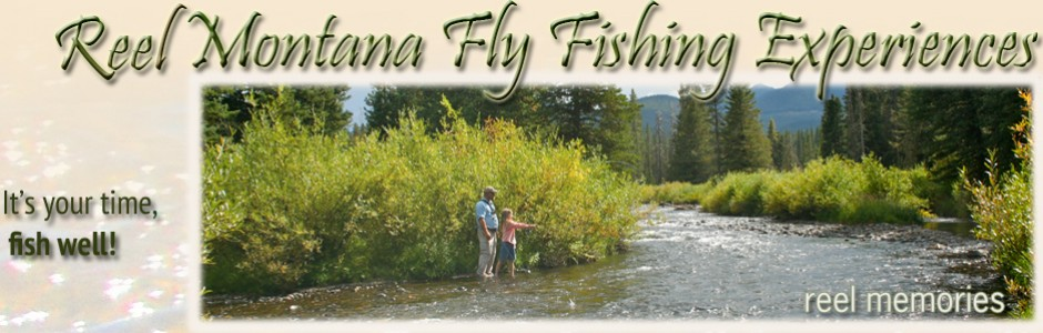 Reel Montana Fly Fishing Experiences
